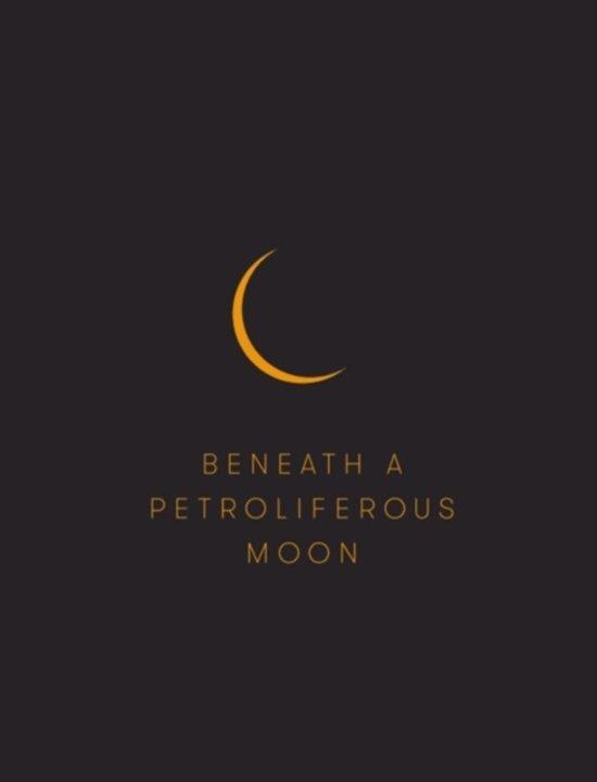Bol Beneath A Petroliferous Moon Jen Budney 9781896359816