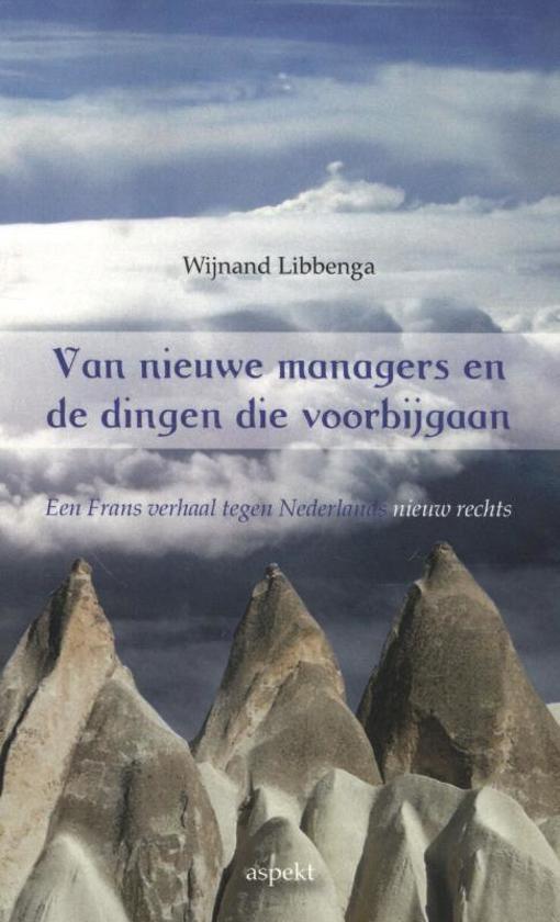 Van nieuwe managers en de dingen die voorbijgaan - Wijnand Libbenga  