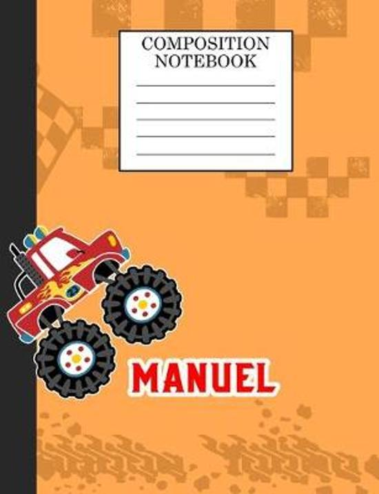 Compostion Notebook Manuel: Monster Truck Personalized Name Manuel on Wided Rule Lined Paper Journal for Boys Kindergarten Elemetary Pre School