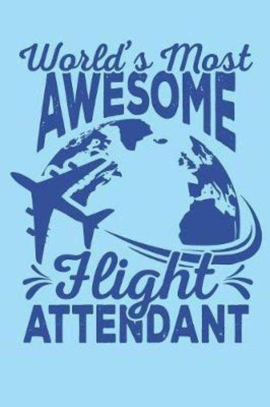 Awesome Flight Attendant: Gag Blank Lined Notebook for Flight Attendant - 6x9 Inch - 120 Pages