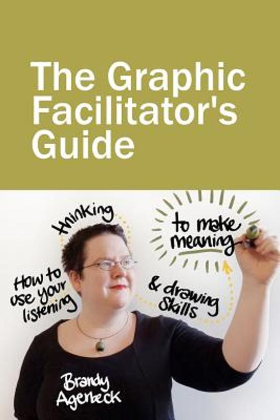 The Graphic Facilitator's Guide