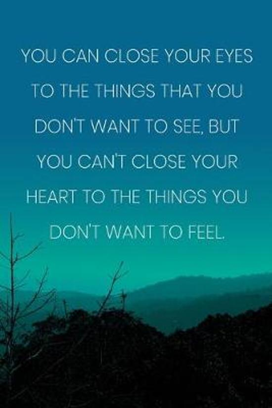Inspirational Quote Notebook - 'You Can Close Your Eyes ... But You Can't Close Your Heart': Medium College-Ruled Journey Diary, 110 page, Lined, 6x9