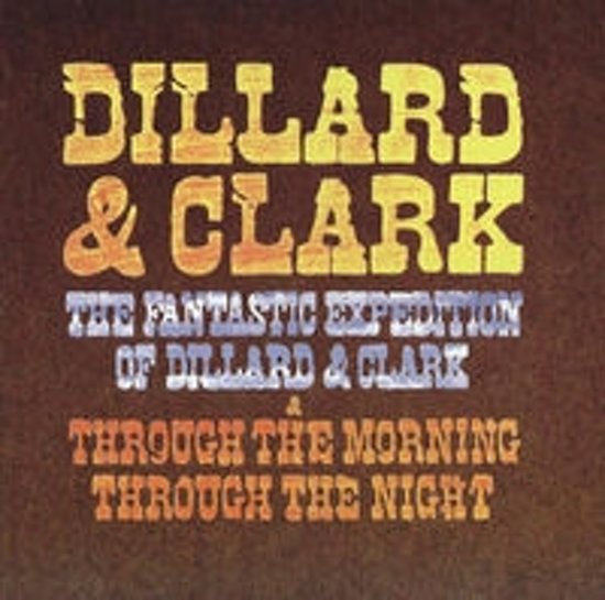 Fantastic Expedition Of Dillard & Clark/Through The Morning Through The Night