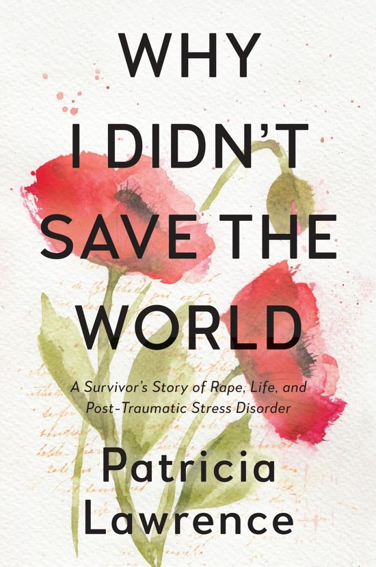 Bolcom Why I Didnt Save The World Ebook Patricia Lawrence
