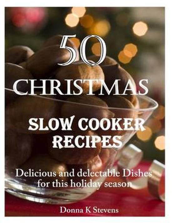 50 Christmas Slow Cooker Recipes