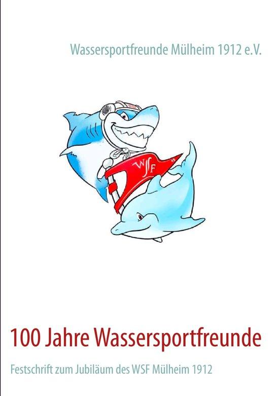 100 Jahre Wassersportfreunde