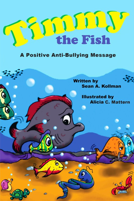 Timmy the Fish: A Positive Anti-Bullying Message