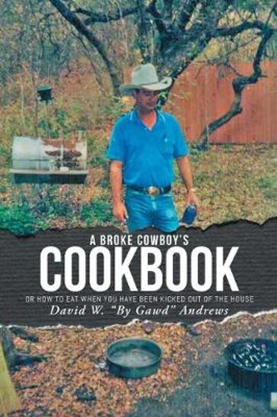 A Broke Cowboy's Cookbook