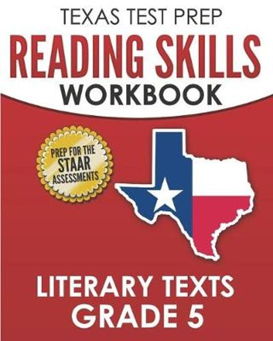 TEXAS TEST PREP Reading Skills Workbook Literary Texts Grade 5: Preparation for the STAAR Reading Tests
