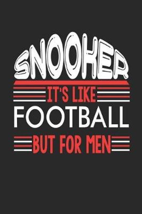 Snooker It's Like Football But For Men