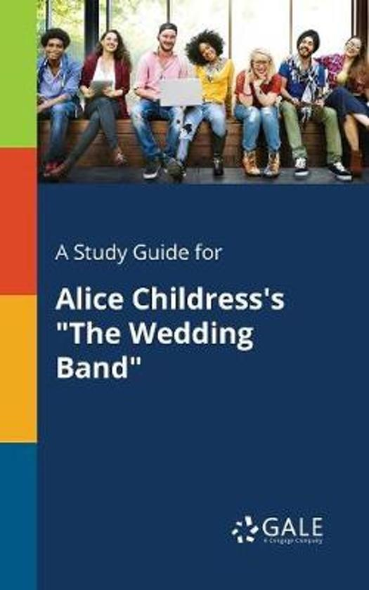 A Study Guide for Alice Childress's the Wedding Band