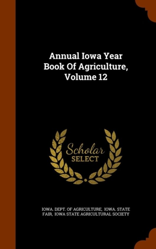 Annual Iowa Year Book of Agriculture, Volume 12