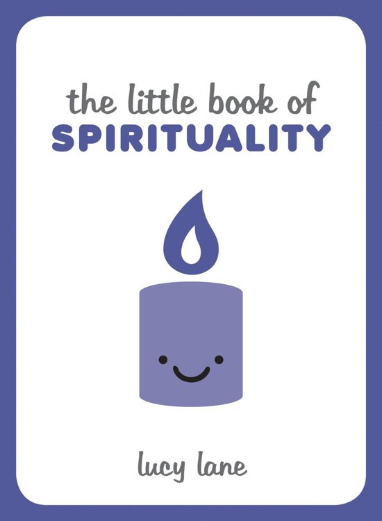 The Little Book of Spirituality: Tips, Techniques and Quotes to Help You Find Inner Peace
