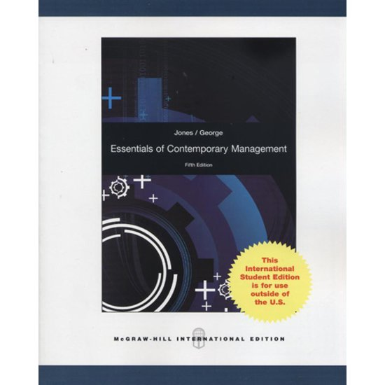 jones g r george j m 2011 essentials of contemporary management 4th ed boston mcgraw hill