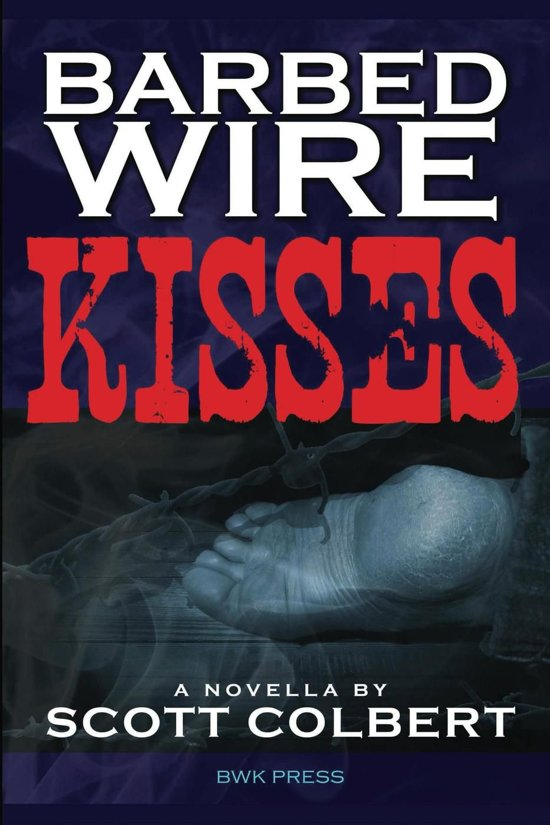 Barbed Wire Kisses