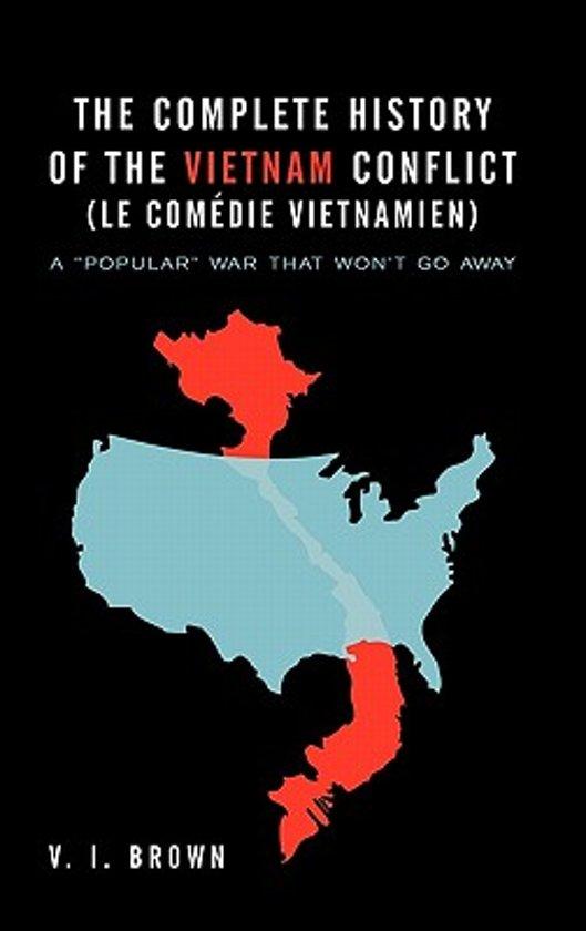 The Complete History of the Vietnam Conflict (Le Com Die Vietnamien)
