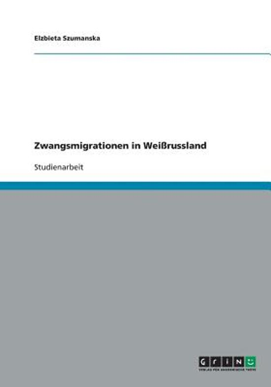 Zwangsmigrationen in Wei russland