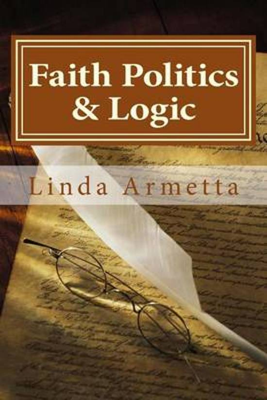 Faith Politics & Logic