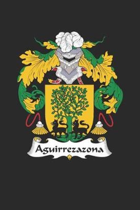 Aguirrezazona: Aguirrezazona Coat of Arms and Family Crest Notebook Journal (6 x 9 - 100 pages)