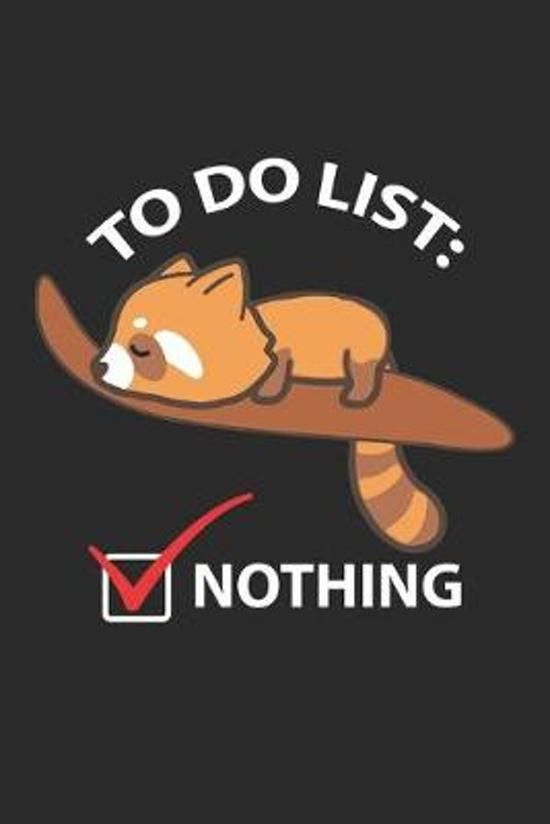 To Do List: Nothing Lazy Sleeping Red Panda ruled Notebook 6x9 Inches - 120 lined pages for notes, drawings, formulas - Organizer