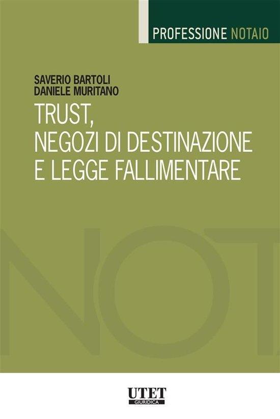 Trust, negozi di destinazione e legge fallimentare