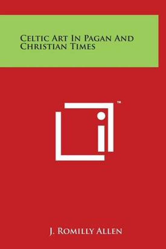 Celtic Art in Pagan and Christian Times