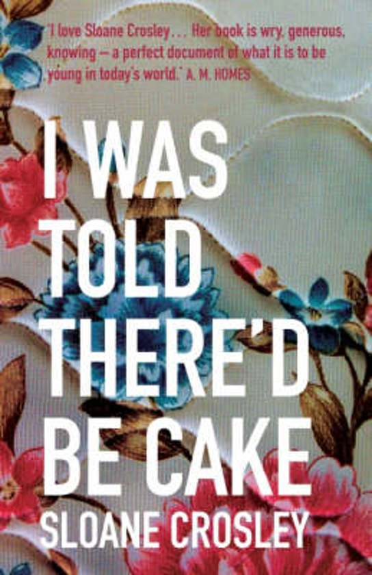 I Was Told There'd Be Cake