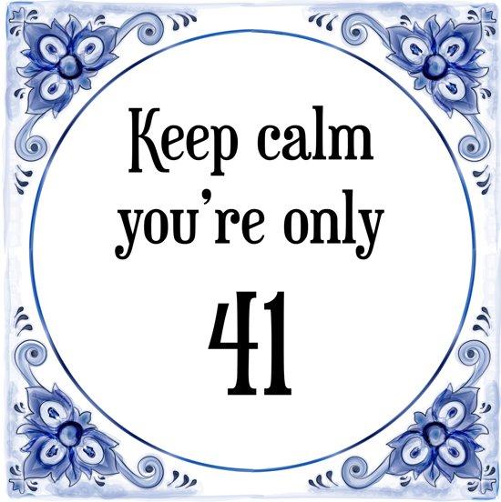 41 jaar bol.| Verjaardag Tegeltje met Spreuk (41 jaar: Keep calm you  41 jaar