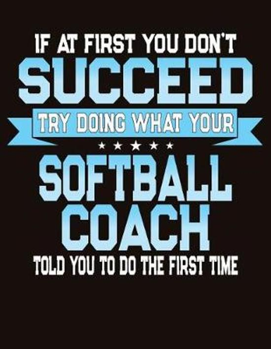 If At First You Don't Succeed Try Doing What Your Softball Coach Told You To Do The First Time