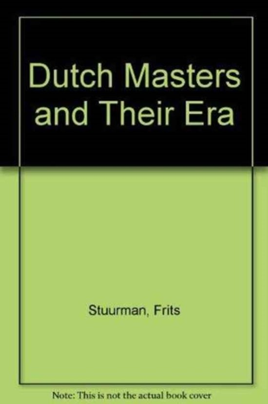 Dutch Masters and their Era