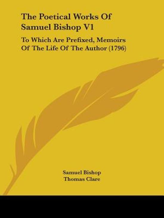 The Poetical Works Of Samuel Bishop V1