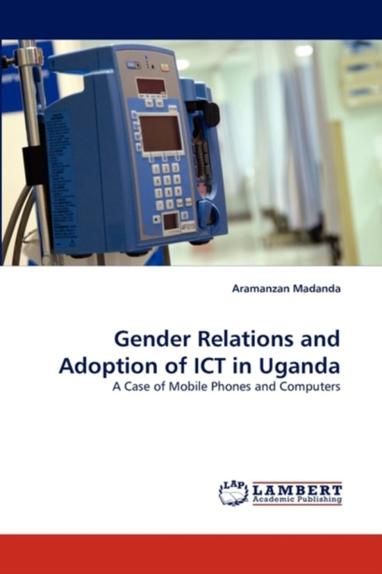 Gender Relations and Adoption of Ict in Uganda