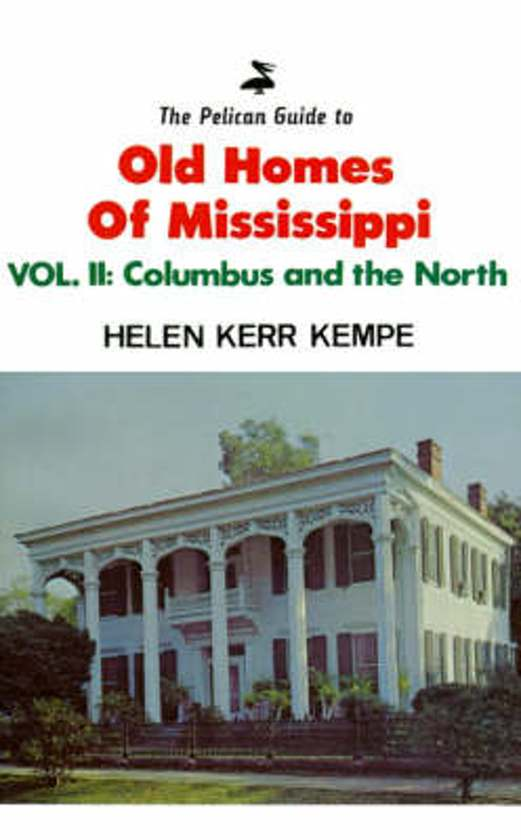 Pelican Guide to Old Homes of Mississippi, The
