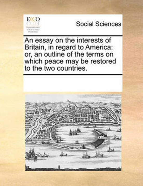 An Essay on the Interests of Britain, in Regard to America