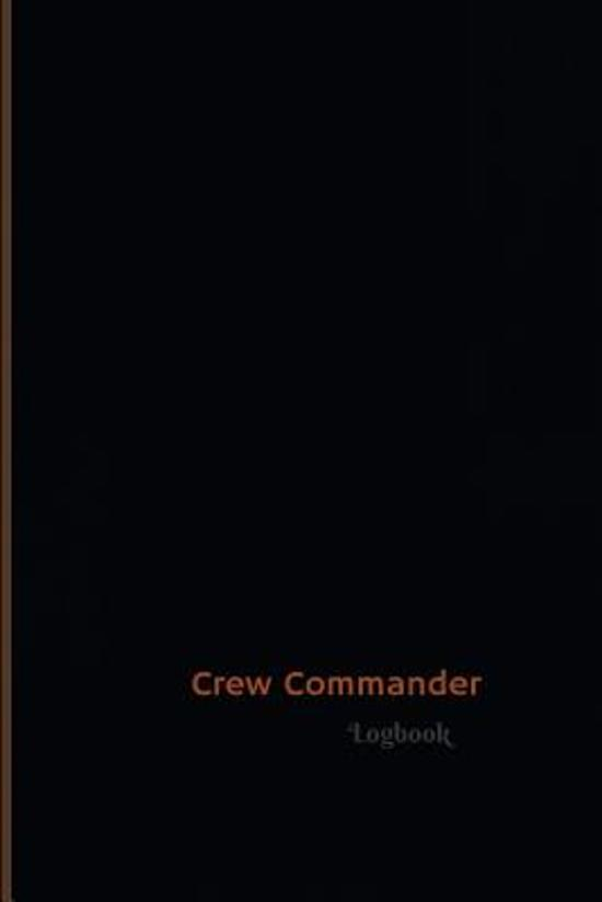 Crew Commander Log (Logbook, Journal - 120 Pages, 6 X 9 Inches)