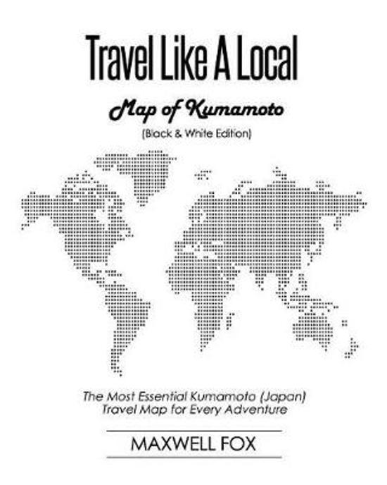 Travel Like a Local - Map of Kumamoto (Black and White Edition)
