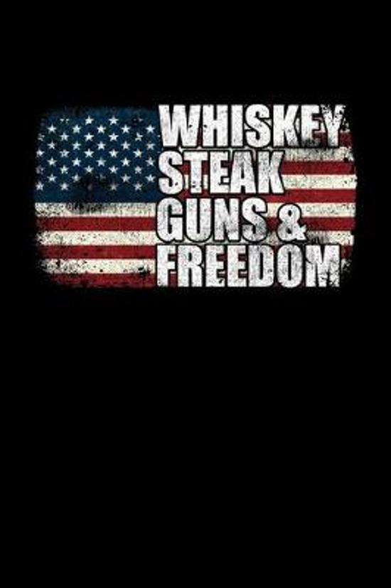 Whiskey Steak Guns And Freedom: College Ruled Lined Writing Notebook Journal, 6x9, 120 Pages