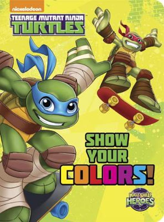 Show Your Colors! (Teenage Mutant Ninja Turtles