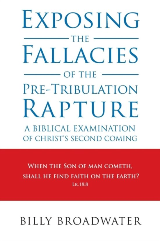 Exposing the Fallacies of the Pre-Tribulation Rapture