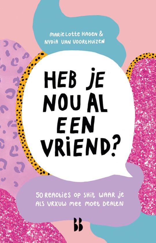 Boek cover Heb je nou al eens een vriend? van Marie Lotte Hagen (Onbekend)