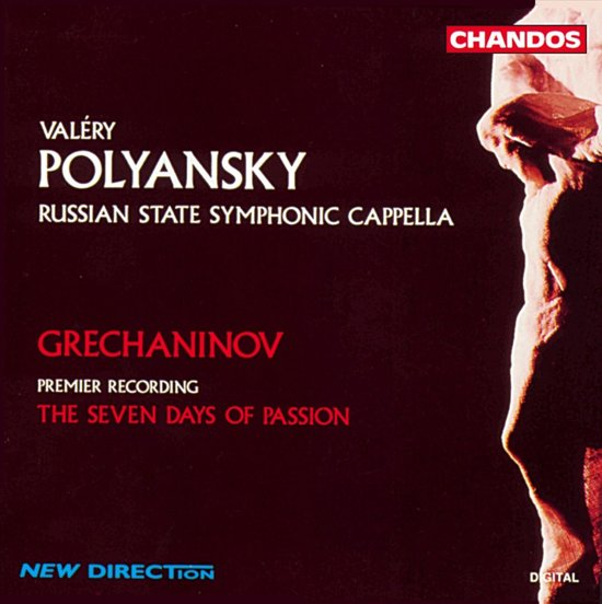 Grechaninov: The Seven Days of Passion / Valeri Polyansky et al