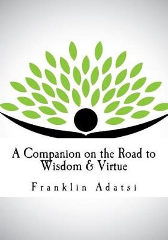 A Companion on the Road to Wisdom & Virtue