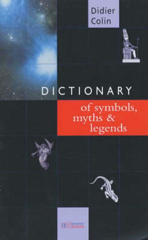Bol Dictionary Of Symbols Myths And Legends 9781844300259