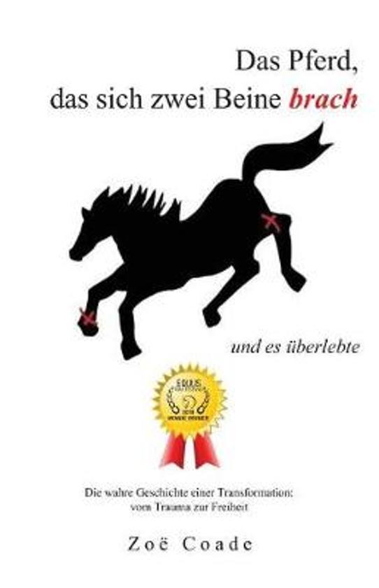Das Pferd, das sich zwei Beine brach
