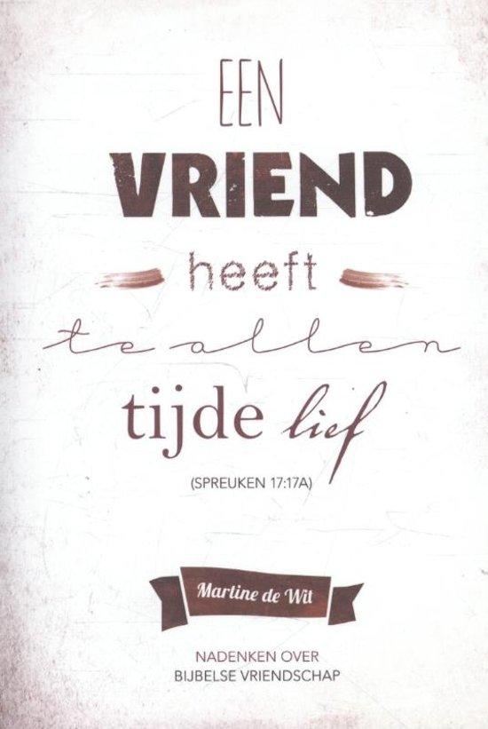 lieve spreuken vriendschap bol.| Een vriend heeft te allen tijde lief (Spreuken 17 :17A  lieve spreuken vriendschap
