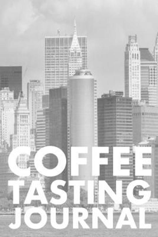 Coffee Tasting Journal: Take Notes of Good Coffee You Have Tried, Rate Your Latte, Aeropress, Record Tasting Notes, Slider & Flavour Wheel - C