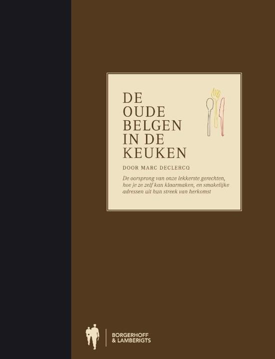 Boek cover De oude belgen in de keuken van Marc Declercq (Hardcover)