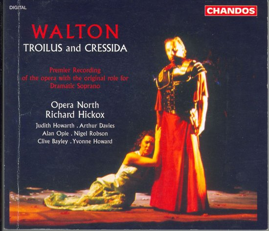 Walton: Troilus and Cressida / Hickox, Opera North et al