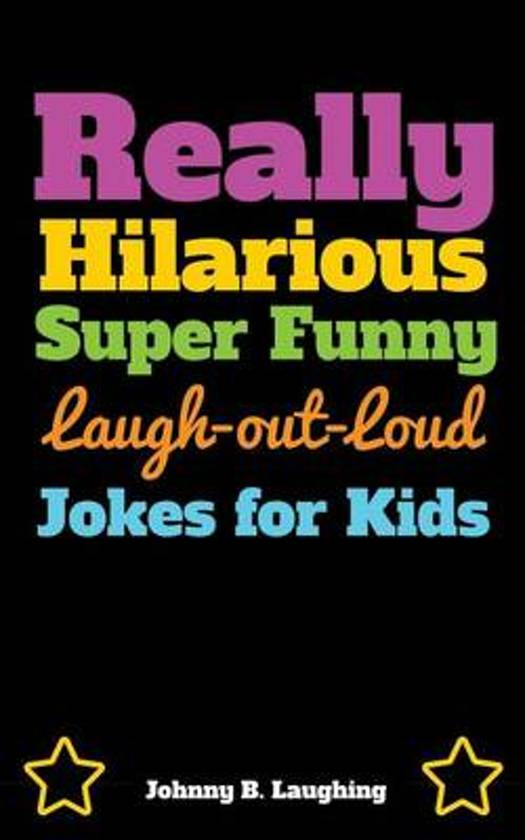 Image of: Dirty Jokes Really Hilarious Super Funny Laughoutloud Jokes For Kids Bolcom Bolcom Really Hilarious Super Funny Laughoutloud Jokes For Kids