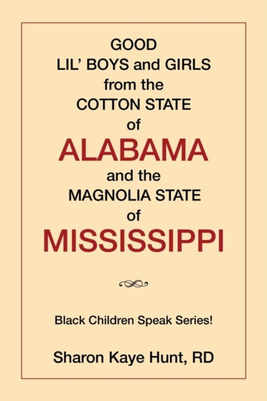Good Lil' Boys and Girls from the Cotton State of Alabama and the Magnolia State of Mississippi